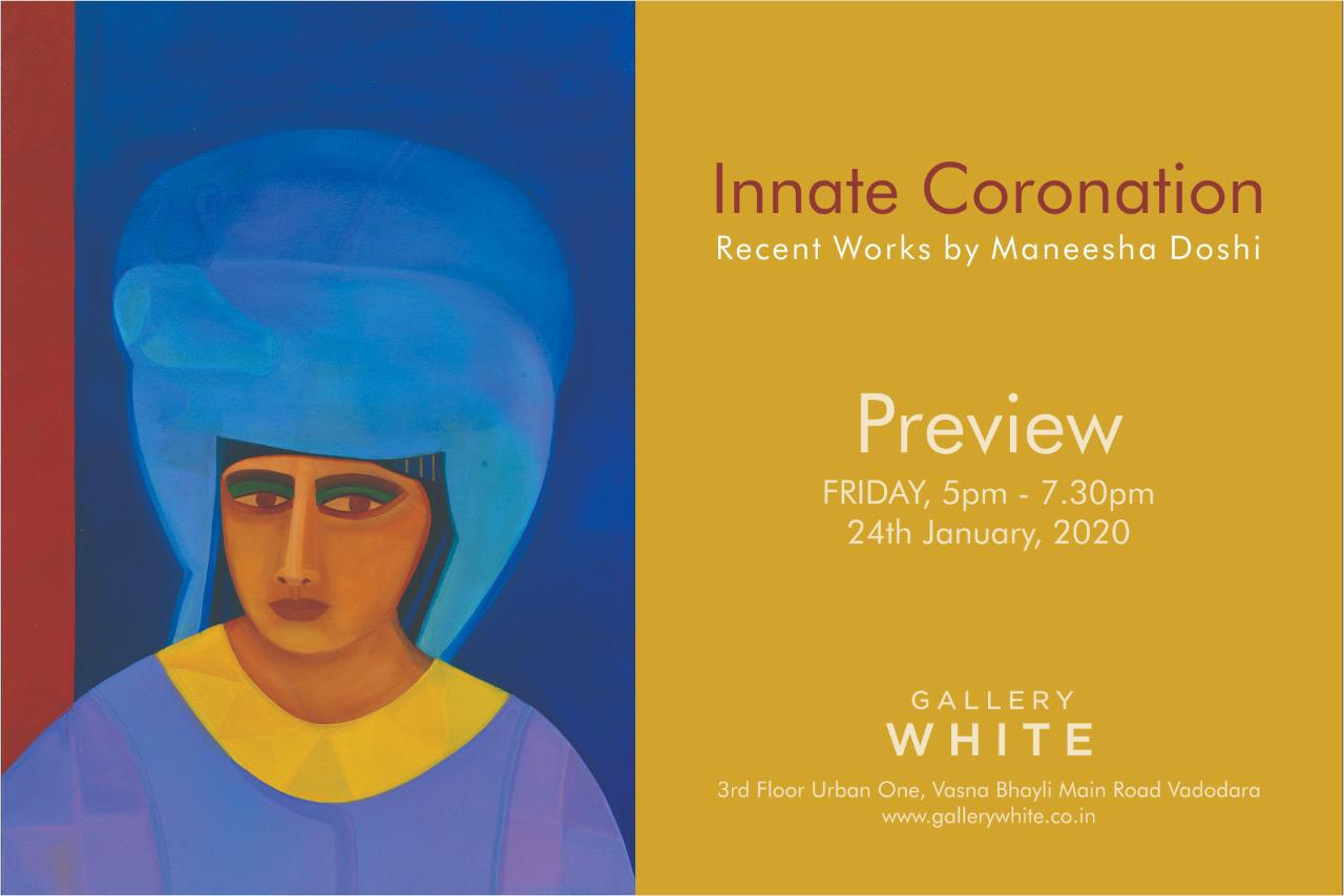 Innate Coronation:  Recent works by Maneesha Doshi